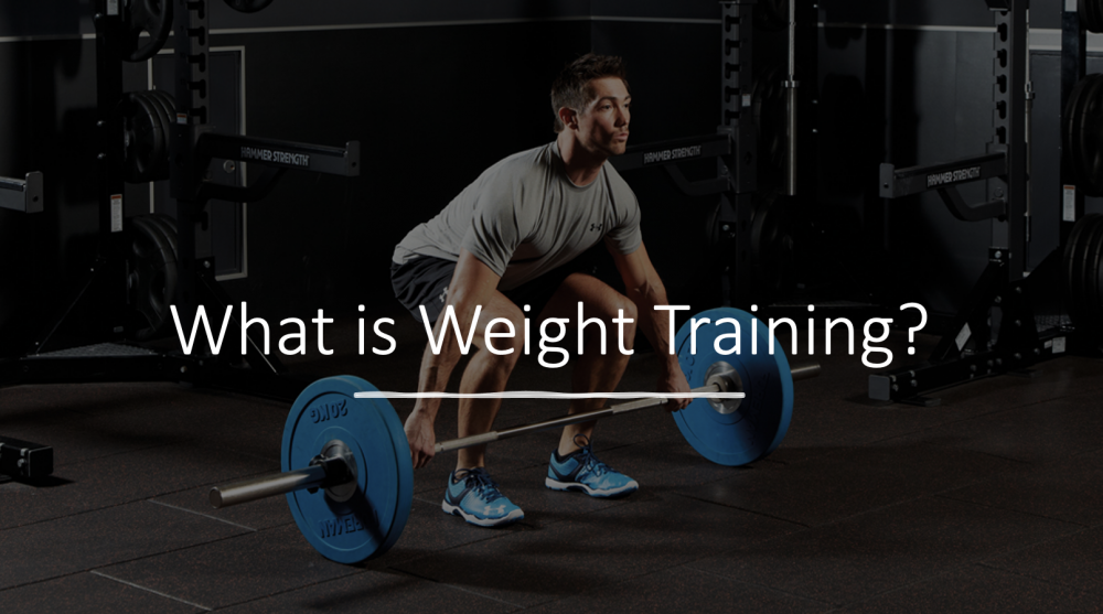 What is Weight Training?
