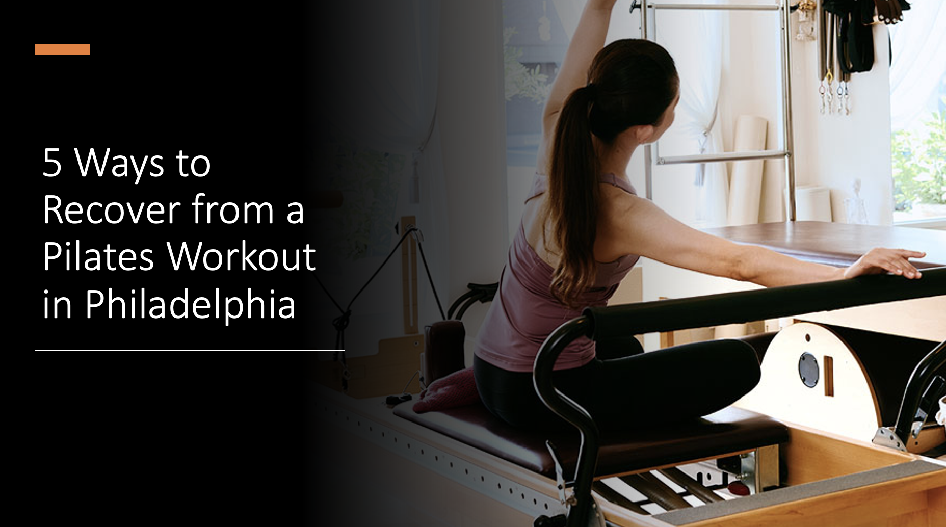 Pilates Workout Recovery in Philadelphia