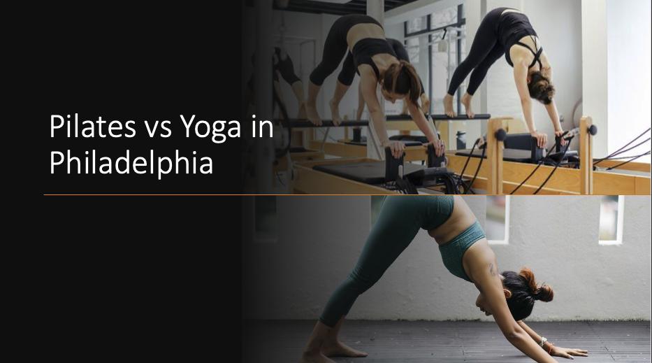 Pilates vs Yoga in Philadelphia