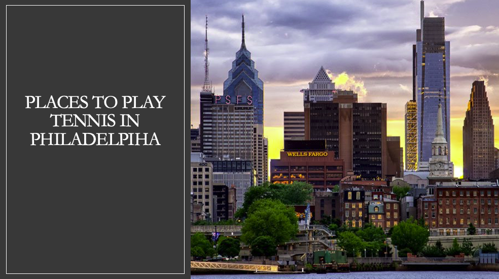 Places to play tennis in Philadelphia